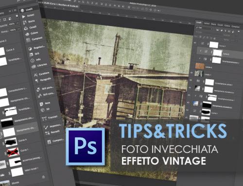 PHOTOSHOP – Foto Invecchiata – Effetto VINTAGE – Tips&Tricks